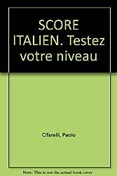 SCORE ITALIEN. Testez votre niveau