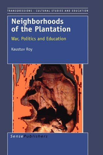Neighborhoods of the Plantation: War, Politics and Education by Roy Kaustuv (2008-04-30) Paperback