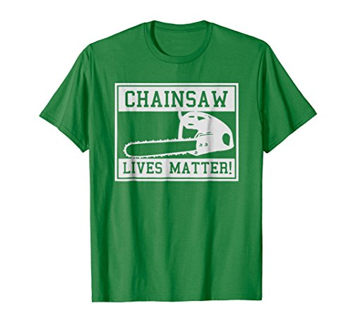 Mens Chainsaw Lives Matter T-Shirt - Tree Trimmer Logging Men Tee Large Kelly Green -