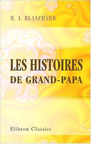 En ligne téléchargement gratuit Les histoires de grand-papa pdf, epub