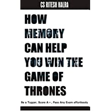 HOW MEMORY CAN HELP YOU WIN THE GAME OF THRONES: BE A TOPPER, SCORE A+, PASS ANY EXAM (1)
