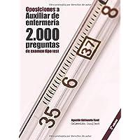 Oposiciones a Auxiliar de Enfermería. 2000 preguntas de examen tipo test: Material de autoevaluación