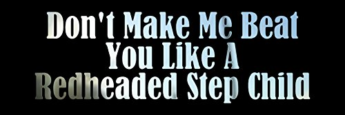 "Beat You Redhead Step Child - Vinyl Decal Sticker - 9"" x 3"" - Mirrored Chrome"