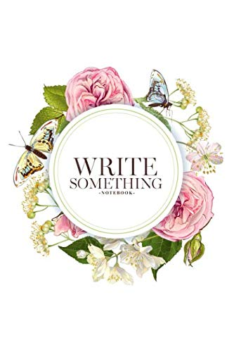 (Notebook - Write something: Botanical vertical with rose, linden, jasmine flowers and butterflies notebook, Daily Journal, Composition Book Journal, College Ruled Paper, 6 x 9 inches)