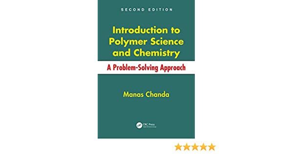 Introduction to polymer science and chemistry a problem solving introduction to polymer science and chemistry a problem solving approach second edition manas chanda ebook amazon fandeluxe Choice Image
