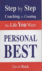 Personal Best: Step by Step Coaching for Creating the Life You Want