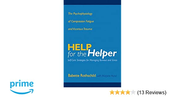 Amazon help for the helper the psychophysiology of compassion amazon help for the helper the psychophysiology of compassion fatigue and vicarious trauma norton professional books hardcover 9780393704228 fandeluxe Gallery