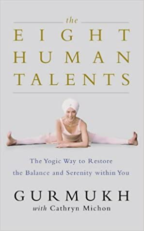 The Eight Human Talents: The Yoga Way to Restore Balance and ...