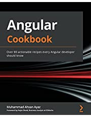 Angular Cookbook: Over 80 actionable recipes every Angular developer should know