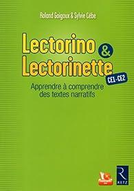Lectorino & Lectorinette CE1-CE2 : Apprendre à comprendre des textes narratifs  par Roland Goigoux