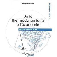 De la thermodynamique à l'économie : Le tourbillon de la vie