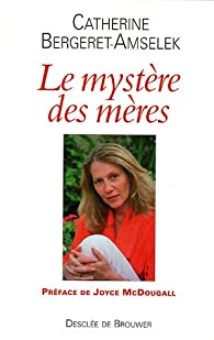 Le mystère des mères par Catherine Bergeret-Amselek