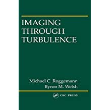 Imaging Through Turbulence (Laser & Optical Science & Technology)