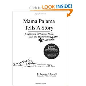 Mama Pajama Tells A Story: A Collection of Writings About Dogs and Their Servants Patience Renzulli