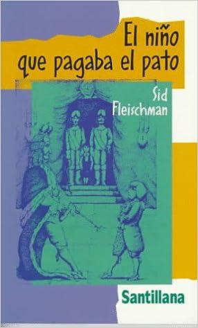 Niño que pagaba el pato, el (Alfaguara Juvenil): Amazon.es: Sid Fleischman: Libros