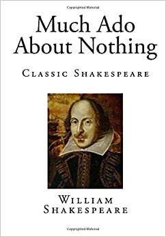 the unique features of william shakespeares much ado about nothing Much ado about nothing shakespeare homepage | much ado about nothing | entire play act i scene i before leonato's house enter leonato, hero, and beatrice, with a.