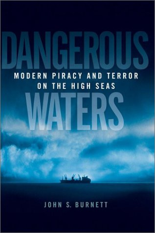 Dangerous Waters: Modern Piracy and Terror on the High Seas ebook