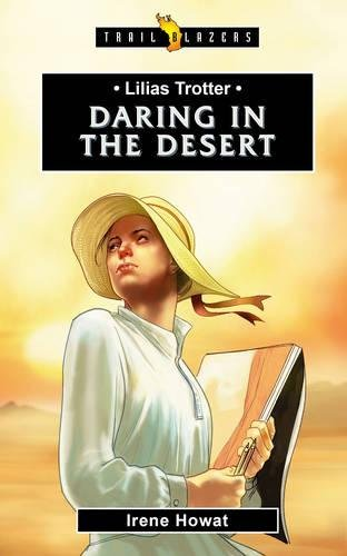 Lilias Trotter: Daring in the Desert (Trail Blazers)