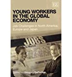 Young Workers in the Global Economy, Gregory DeFreitas, 1848447043