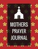 Mothers Prayer Journal: Prayer Book With Calendar