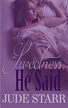 Sweetness, he said by [Starr, Jude]