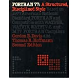 FORTRAN 77 : A Structured Disciplined Style, Davis, Gordon B. and Hoffman, Thomas R., 0070159033