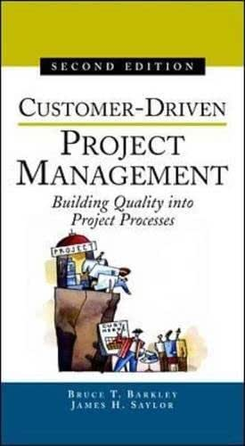 Customer-Driven Project Management : Building Quality into Project Processes