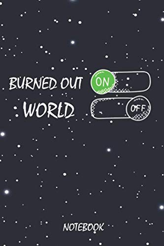 Burned out On World Off Notebook: Journal or Planner for  Burned out Lovers / Burned out Gift,(Inspirational Notebooks, notebook, moon, cosmos, stars, ... magic, witch, blue, little gift),  Lined