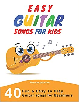 Amazon Com Easy Guitar Songs For Kids 40 Fun Easy To