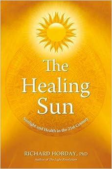 Healing Sun: Sunshine and Health in the 21st Century