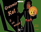 Granmer Kal - Il Est Minuit !