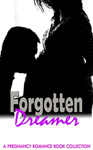 Forgotten Dreamer: A Pregnancy Romance Book Collection