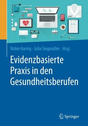 Evidenzbasierte Praxis in den Gesundheitsberufen: Chancen und Herausforderungen für Forschung und Anwendung