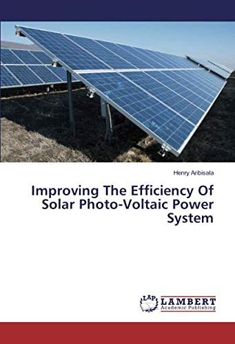- Improving The Efficiency Of Solar Photo-Voltaic Power System