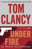 Tom Clancy Under Fire (Hardcover)--by Grant Blackwood [2015 Edition]