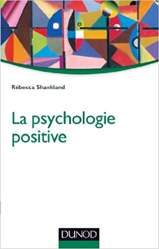 Psychologie Positive 2e Ed Amazon Ca Rebecca Shankland Books
