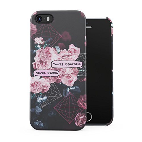 Chat Bubble You're Beautiful, You're Drunk Tumblr Vintage Flowers Plastic Phone Snap On Back Case Cover Shell For iPhone 5 & iPhone 5s & iPhone SE
