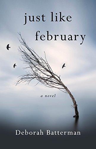 Just Like February: A Novel