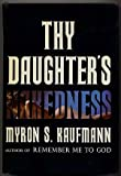 Thy Daughter's Nakedness, Myron S. Kaufmann, 0397005601
