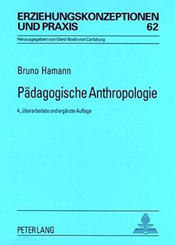 Pädagogische Anthropologie: Theorien – Modelle – Strukturen - Eine Einführung (Erziehungskonzeptionen und Praxis) (German Edition)