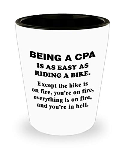 Being a CPA Shot Glass Funny Cute Gag Accountancy Gifts for Exam Passer Chartered Certified Public Accountant Day Congratulations Gift Idea Accounting Office Novelty Shotglass - Easy Ride