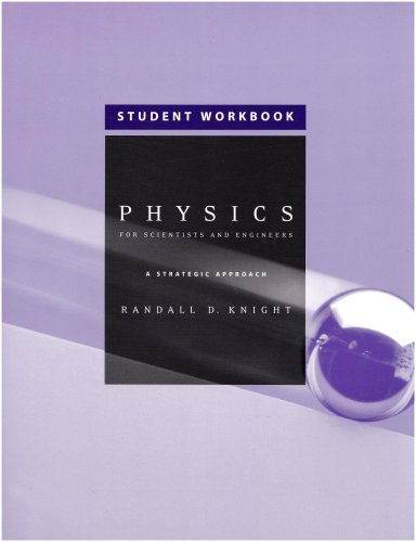 Student Workbook, Standard Edition  (Chapters 1-36) for Physics for Scientists and Engineers: A Strategic Approach with