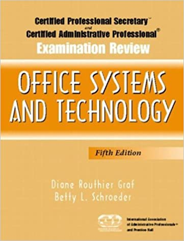 Certified Professional Secretary (CPS) and Certified Administrative  Professional (CAP) Examination Review for Office Systems and Technology  (5th Edition) ... 35831d7dedb