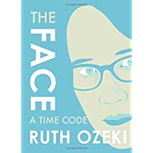 The Face: A Time Code by Ruth Ozeki (2016-03-01)