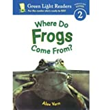 img - for [ { WHERE DO FROGS COME FROM? (GREEN LIGHT READER - LEVEL 2 (QUALITY)) } ] by Vern, Alex (AUTHOR) Jul-01-2003 [ Paperback ] book / textbook / text book