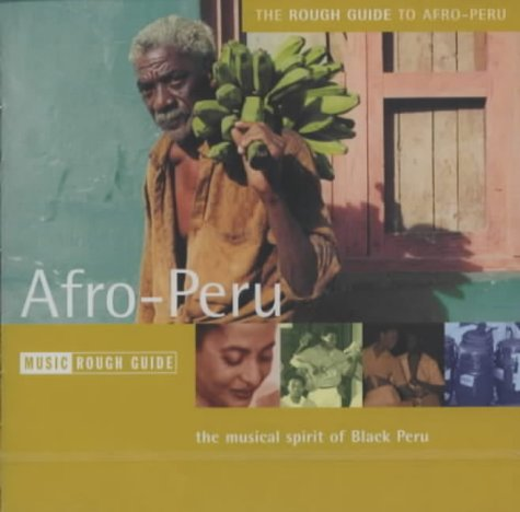 The Rough Guide to The Music of Afro-Peru (Rough Guide World Music CDs)