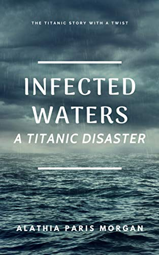 (Infected Waters: A Titanic Disaster)