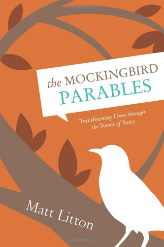 The Mockingbird Parables: Transforming Lives through the Power of Story ebook