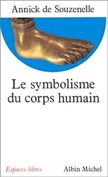 Le Symbolisme du corps humain par de Souzenelle