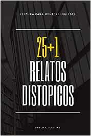 25+1 Relatos Distópicos: Amazon.es: F. Iglesias, Pablo: Libros
